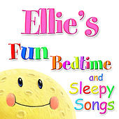 Fun Bedtime And Sleepy Songs For Ellie by Various Artists
