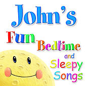Fun Bedtime and Sleepy Songs For John by Various Artists