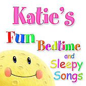 Fun Bedtime and Sleepy Songs For Katie by Various Artists