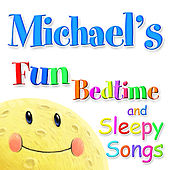 Fun Bedtime and Sleepy Songs For Michael by Various Artists