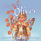 Sleep Softly Oliver - Lullabies & Sleepy Songs by Various Artists