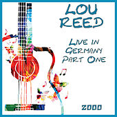 Live in Germany 2000 Part One (Live) de Lou Reed