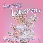 Sleep Softly Lauren - Lullabies and Sleepy Songs by Various Artists
