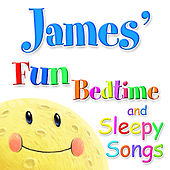 Fun Bedtime and Sleepy Songs For James by Various Artists