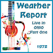 Live in Ohio 1972 Part One (Live) by Weather Report