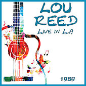 Live in L.A 1989 (Live) fra Lou Reed