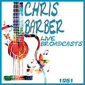 Live Broadcasts 1961 (Live) von Chris Barber