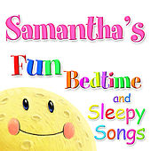 Fun Bedtime and Sleepy Songs For Samantha by Various Artists