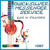Live in Fillmore 1967 (Live) by Quicksilver Messenger Service