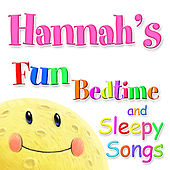 Fun Bedtime And Sleepy Songs For Hannah by Various Artists