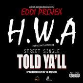 I Told Y'all - Single by Eddi Projex