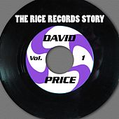 The Rice Records Story: David Price Vol. 1 by David Price