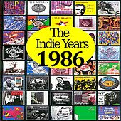 The Indie Years : 1986 by Various Artists
