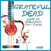 Live in Oakland Part Three (Live) von Grateful Dead