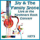 Live at the Kirshners Rock Concert 1973 (Live) by Sly & The Family Stone