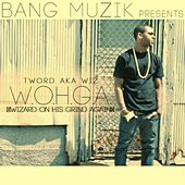 W.O.H.G.A. (Wizard On His Grind Again) - Single by T-word (prod. By Deeonthetrack)