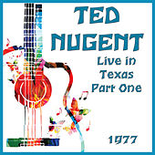 Live in Texas 1977 Part One (Live) fra Ted Nugent