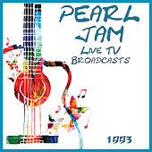 Live TV Broadcasts 1993 (Live) by Pearl Jam