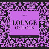 Lounge O'clock, Vol. 1 by Various Artists
