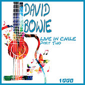 Live in Chile 1990 Part Two (Live) di David Bowie