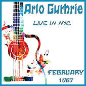 Live in NYC February 1967 (Live) by Arlo Guthrie