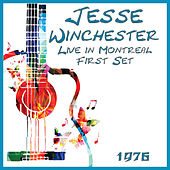Live in Montreal 1976 First Set (Live) de Jesse Winchester
