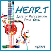 Live in Pittsburgh 1978 Part One (Live) de Heart