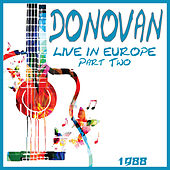Live in Europe 1988 Part Two (Live) di Donovan