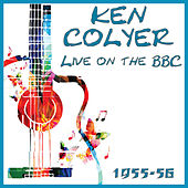 Live on the BBC 1955-56 (Live) by Ken Colyer