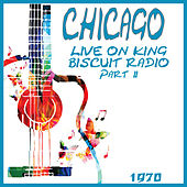 Live on King Biscuit Radio 1970 part two (Live) de Chicago