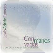 Con Manos Vacias de Jesús Adrián Romero