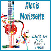 Live in NYC 1996 Part 2 (Live) von Alanis Morissette