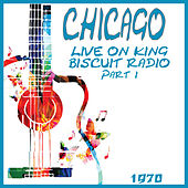 Live on King Biscuit Radio 1970 part one (Live) de Chicago