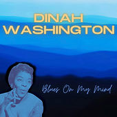 Blues On My Mind de Dinah Washington