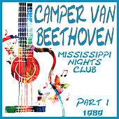 Mississippi Nights Club 1989 Part 1 (Live) by Camper Van Beethoven