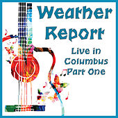 Live in Columbus Part One (Live) de Weather Report