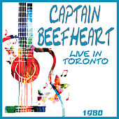 Live in Toronto 1980 by Captain Beefheart