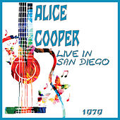 Live in San Diego 1979 (Live) by Alice Cooper