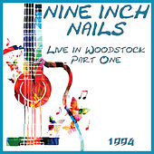 Live in Woodstock 1994 Part One (Live) von Nine Inch Nails
