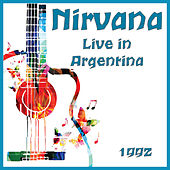 Live in Argentina 1992 (Live) by Nirvana