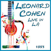 Live in L.A 1993 (Live) by Leonard Cohen