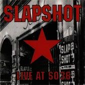 Live At So36 by Slapshot