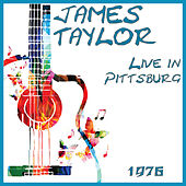 Live in Pittsburg 1976 (Live) de James Taylor