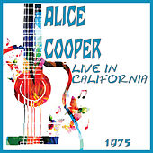 Live in California 1975 (Live) by Alice Cooper