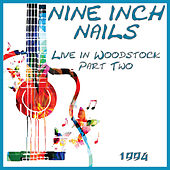 Live in Woodstock 1994 Part Two (Live) by Nine Inch Nails