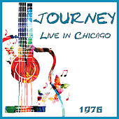 Live in Chicago 1976 (Live) by Journey