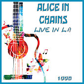 Live in LA 1990 (Live) von Alice in Chains