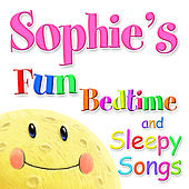 Fun Bedtime and Sleepy Songs For Sophie by Various Artists