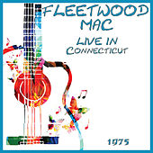 Live in Connecticut 1975 (Live) by Fleetwood Mac