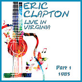 Live in Virginina 1985 Part 1 (Live) de Eric Clapton